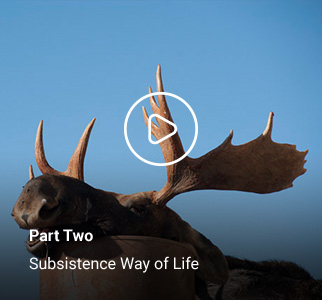 Part Two - Subsistence Way of Life